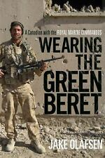 Wearing the Green Beret: A Canadian with the Royal Marine Commandos-ExLibrary