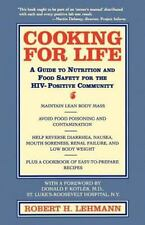 Cooking for Life : A Guide to Nutrition and Food Safety for the HIV-Positive...