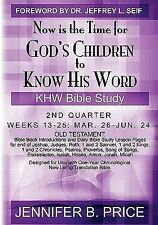 Now Is the Time for God's Children to Know His Word- 2nd Qtr by Jennifer...