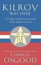 Kilroy Was Here: The Best American Humor from World War II (Hardback or Cased Bo