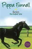 Solo the Super Star: Book 6 (Tilly's Pony Tails), Funnell, Pippa , Acceptable |