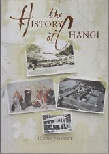 The History of Changi by Henry Probert 2006
