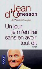 Jean d'Ormesson (Académie FRANÇAISE)*Un jour je m'en irai sans en avoir tout dit
