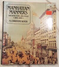 Manhattan Manners : Architecture and Style, 1850-1900 by M. Christine Boyer and