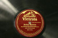78 rpm Vinyl Victor Mother Machree by John Me Cormack one sided 64181