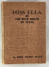 1951 Autographed 1st Edition Miss Ella of the Deep South of Texas Anda Allen