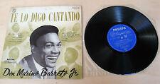 """Don Marino Barreto Jr. – Te Lo Digo Cantando (Philips P10654R) - 10"""""""