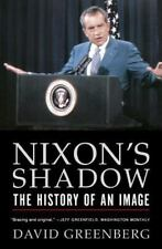 Nixon's Shadow: The History of an Image: By Greenberg, David