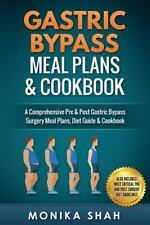 Gastric Bypass Meal Plans and Cookbook: By Shah, Monika