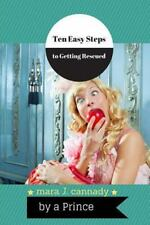 Ten Easy Steps to Getting Rescued by a Prince by Mara Cannady (2015, Paperback)