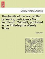 The Annals Of The War, Written By Leading Participants North And South. Origi...