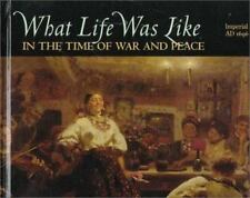 What Life Was Like in the Time of War and Peace: Imperial Russia-ExLibrary