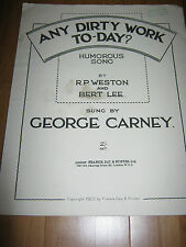 ANY DIRTY WORK TODAY?  BY GEORGE CARNEY 1922 SHEET MUSIC BBC TV MUSIC LIBRARY