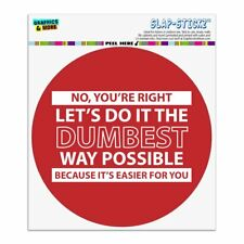 Let's Do It The Dumbest Way Possible Funny Circle Bumper Window Sticker