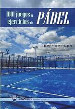 1001 Juegos y Ejercicios de Padel by Juanjo Moyano Vazquez (2011, Paperback)