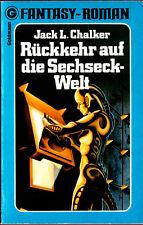 """Jack L. Chalker - """" Sechseck-Welt 4 - Rückkehr auf die Sechseck-Welt """" (1981)"""