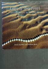 Lure of the Pearl: Pearl Culture in Australia by Bernie Aquilina & William Reed