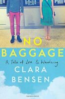 No Baggage: A Tale of Love and Wandering-Clara Bensen