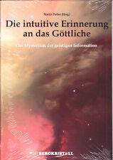 Fieber Martin (Hrsg) – Die intuitive Erinnerung an das Göttliche – Das Mysterium
