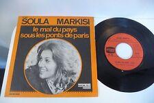 SOULA MARKISI 45T LE MAL DU PAYS / SOUS LES PONTS DE PARIS . VINCENT SCOTTO.