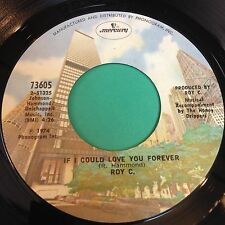 Roy C.: If I Could Love You Forever / Loneliness Has Got A Hold On Me 45 - Soul