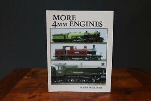 More 4MM Engines, R.Guy Williams, EM OO 4MM Railway Model Locomotive Build Guide