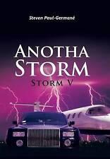 Anotha Storm: Storm V by Paul-Germane, Steven -Hcover