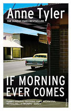 If Morning Ever Comes by Anne Tyler (Paperback, 1991) New Book
