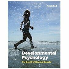 Developmental Psychology : The Growth of Mind and Behavior by Frank Keil (2013,
