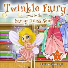 NEW Twinky Fairy Goes to the Fancy Dress Shop: Book 2 by Sabrina Sargent