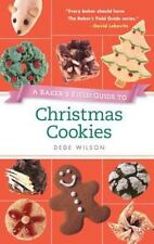 Baker's Field Guide to Christmas Cookies (Baker's FG), Wilson, Dede, Good Book