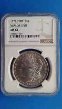 1878 7/8TF Morgan Silver Dollar VAM-38 7/5TF MS 62 NGC
