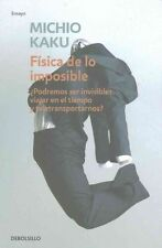 Física de lo imposible (Physics of the Impossible: A Scientific Exploration int