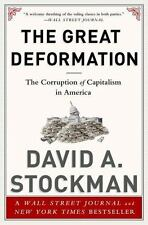 * BRAND NEW *  The Great Deformation : The Corruption of Capitalism in America