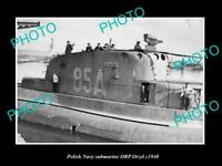 OLD POSTCARD SIZE PHOTO POLAND MILITARY POLISH NAVY SUBMARINE ORP ORZEL c1940