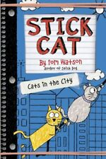 Stick Cat: Cats in the City Series #2 Hardcover Book by Tom Watson 2017