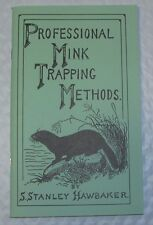 Professional Mink Trapping Methods by Stanley Hawbaker (Book) NEW SALE