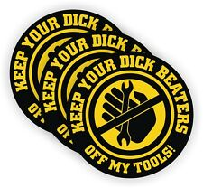 (3) Funny Dick Beaters Off My Tools Hard Hat Stickers | Welding Helmet Decals