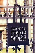 Hand Me The Prosecco And Watch Me Get Fabulous Canvas Tote Bag Shopper Funny