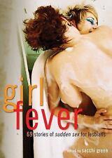 Girl Fever: 69 Stories of Sudden Sex for Lesbians, , Excellent Book