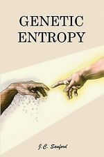 Genetic Entropy and the Mystery of the Genome by John C. Sanford (2008,...