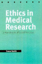 Ethics in Medical Research: A Handbook of Good Practice, Smith, Trevor, New cond