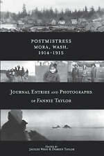 Postmistress-Mora, Wash. 1914-1915: Journal Entries and Photographs of Fannie Ta