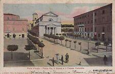 # PORTO D'ANZIO: PIAZZA PIA, IL DUOMO E IL PALAZZO COMUNALE  - 1908