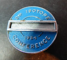 1954 2nd Isotope conference delegates badge . Very rare 4.5 cms
