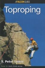 How to Rock Climb: Toproping (How To Climb Series)-ExLibrary