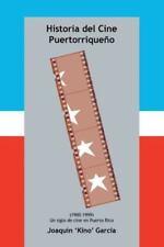 Historia del Cine Puertorriqueno: (1900-1999) (Un Siglo de Cine En Puerto Rico)