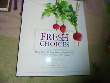 Fresh Choices More Easy Recipies for Pure Food When You Can't Buy Organic Book