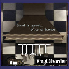 Food is good... Wine is better Wall Quote Mural Decal-winecellarquotes08