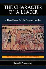Character of a Leader: By Alexander, Donald